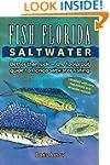 Fish Florida Saltwater: Better Than L...