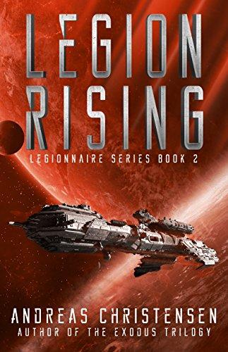 Legion Rising (Legionnaire Series Book 2)