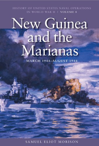 New Guinea and the Marianas, March 1944-August 1944 (History of US Naval Operations in World War - Operations Naval Us