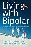 Living with Bipolar, Lesley Berk and Michael Berk, 1741754259