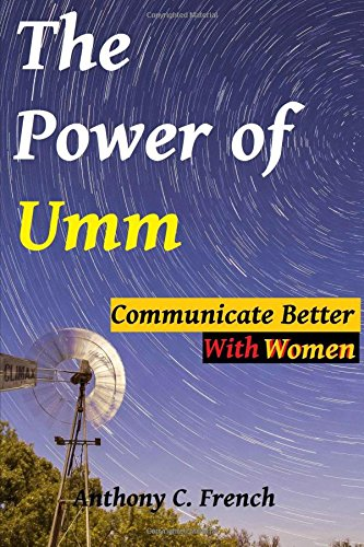 The Power of Umm - Communicate Better With Women