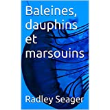 Baleines, dauphins et marsouins (French Edition)