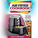 img - for Air Fryer Cookbook: The Only Air Fryer Cookbook You Will Ever Need book / textbook / text book