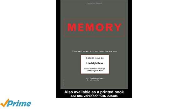 Hindsight Bias A Special Issue Of Memory Special Issues Of Memory