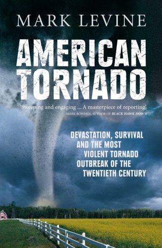 Download American Tornado: Devastation, Survival, and the Most Violent Tornado Outbreak of the Twentieth Century pdf epub