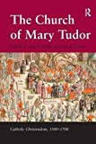 The Church of Mary Tudor (Catholic Christendom, 1300 - 1700)