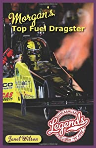 Morgan's Top Fuel Dragster (Lucasville Legends)