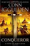 Conqueror: A Novel of Kublai Khan (The Conqueror Series)