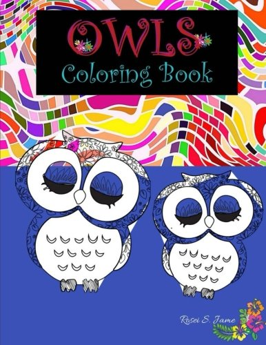 """Read Online Owls Coloring Book : Owl Coloring Book For Adult Large Size 8.5"""" x 11"""": Creative coloring animals birds owls. ebook"""
