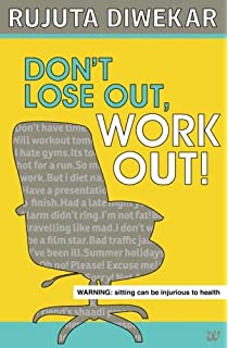 Dont Lose Out, Work Out! (English) price comparison at Flipkart, Amazon, Crossword, Uread, Bookadda, Landmark, Homeshop18