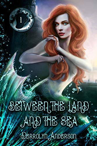 Between The Land And The Sea (Marina's Tales Book 1) by [Anderson, Derrolyn]