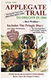 Over the Applegate Trail to Oregon in 1846 - The Pringle Diary and Other Pertinences : Genealogy (Pringle) by Anne Billeter, Webber, Bert, 0936738812