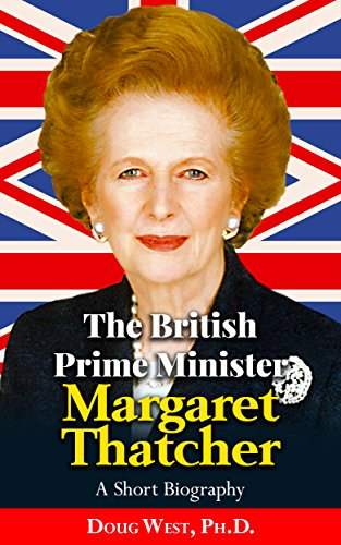 The British Prime Minister Margaret Thatcher – A Short Biography