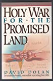 Holy War for the Promised Land, David Dolan, 0840733259