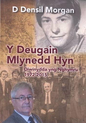 Y Deugain Mlynedd Hyn - Diwinydda Yng Nghymru 1972-2015 (English and Welsh Edition)