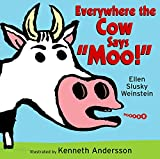 Everywhere the Cow Says ''Moo!''