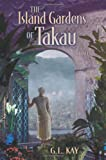 The Island Gardens of Takau, G L Kay, 1883991676