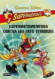 Superhroes 4. Supermetomentodo Contra Los Tres Terribles, Geronimo Stilton, 840810229X