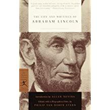 The Life and Writings of Abraham Lincoln (Modern Library Classics)