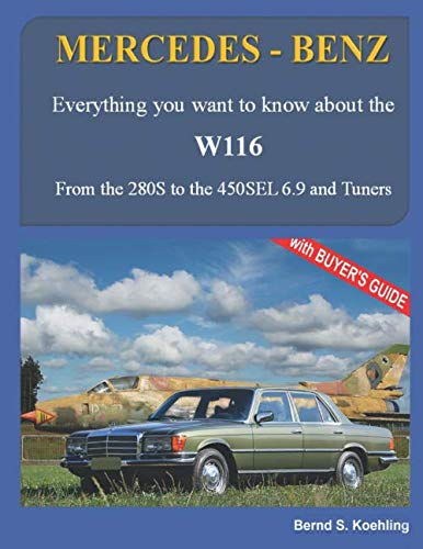 MERCEDES-BENZ, The 1970s, W116: From the 280S to the 450SEL 6.9 and Tuners (Benz Oil Mercedes)