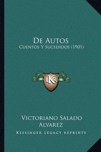 De Autos: Cuentos Y Sucedidos (1901) (Spanish Edition) ebook