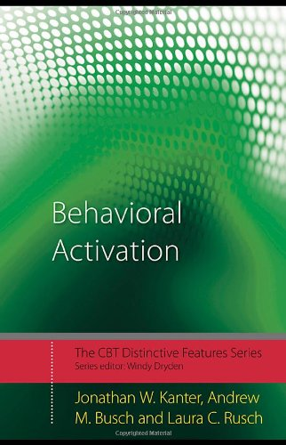Behavioral Activation: Distinctive Features (CBT Distinctive Features) by Andrew Busch , Jonathan Kanter , Laura Rusch, Routledge