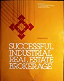 Successful Industrial Real Estate Brokerage, Real Estate Education Company Staff and Grubb and Ellis Staff, 0884624927
