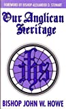 Our Anglican Heritage, John Howe, 0884193489