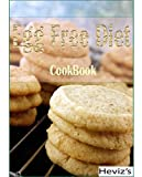Egg Free Diet: 101 Delicious, Nutritious, Low Budget, Mouthwatering Egg Free Diet Cookbook
