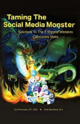 Taming the Social Media Monster: Solutions to the 5 Biggest Mistakes Companies Make