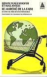 Le marché de la faim : Le livre du film We feed the World par Wagenhofer