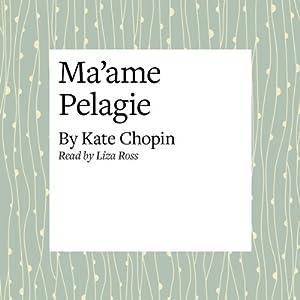 Ma'ame Pelagie Audiobook
