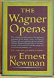 The Wagner Operas, Ernest Newman, 0394408802