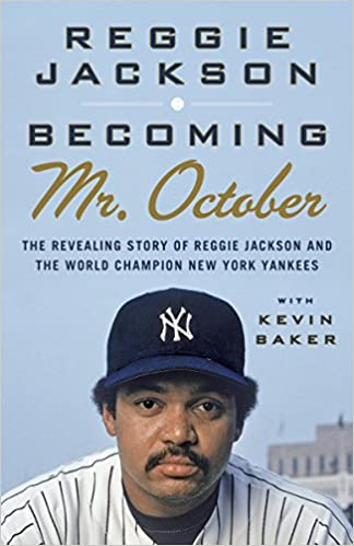 d326c7017a86 Amazon.com: Becoming Mr. October: The Revealing Story of Reggie Jackson and  the World Champion New York Yankees (9780307476807): Reggie Jackson: Books