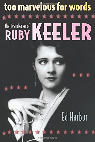 Download Too Marvelous for Words: The Life and Career of Ruby Keeler ebook