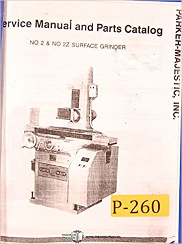Parker Majestic No. 2 & No. 2Z, Surface Grinder, Service and Parts on