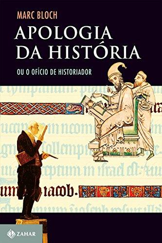 Apologia da história: Ou o ofício de historiador