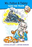 Mr. Putter and Tabby Take the Train, Cynthia Rylant, 0613262395