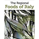 Guide to the Regional Foods of Italy (Italian Food Guide)