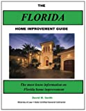 The Florida Home Improvement Guide, David Smith, 1449515983