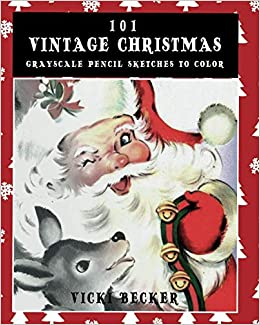 101 vintage christmas grayscale pencil sketches to color a grayscale pencil sketch adult coloring book grayscale pencil sketch coloring books volume 1