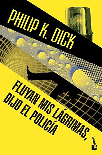 Descargar Libro Fluyan Mis Lágrimas, Dijo El Policía Philip K. Dick