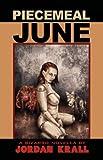 Piecemeal June, Jordan Krall, 1933929634