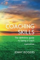 COACHING SKILLS: THE DEFINITIVE GUIDE TO BEING A COACH (UK Higher Education Humanities & Social Sciences Counselling)