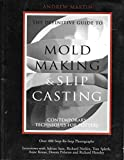 slip casting - Definitive Guide to Mold Making and Slip Casting: Contemporary Techniques for Potters