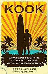 Kook: What Surfing Taught Me About Love, Life, and Catching the Perfect Wave by Peter Heller (2010-07-13)