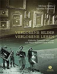 Verlorene Bilder, verlorene Leben: Jüdische Sammler und was aus ihren Kunstwerken wurde