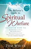 The Believer's Guide to Spiritual Warfare, Thomas B. White, 0830757252