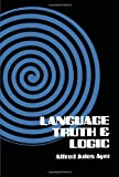 Language, Truth and Logic, Alfred J. Ayer, Sir Alfred Jules Ayer, 0486200108