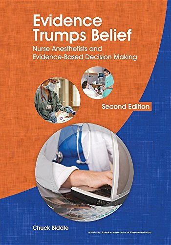 Evidence Trumps Belief: Nurse Anesthetists and Evidence-Based Decision Making - http://medicalbooks.filipinodoctors.org
